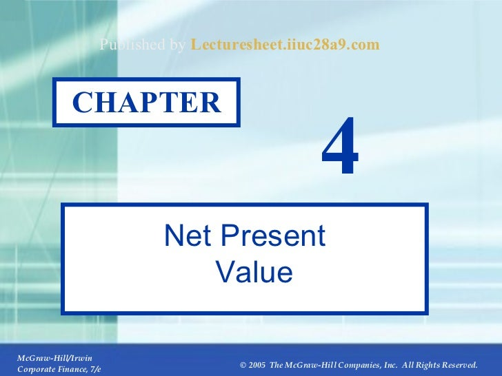 CHAPTER 4 Net Present Value Published by  Lecturesheet.iiuc28a9.com
