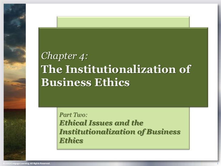 Chapter 4:                                    The Institutionalization of                                    Business Ethi...