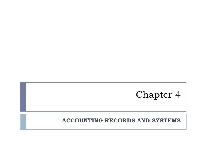 Chapter 4ACCOUNTING RECORDS AND SYSTEMS