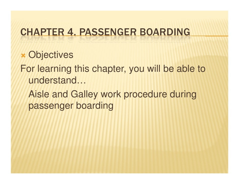 CHAPTER 4. PASSENGER BOARDING        4 ObjectivesFor learning this chapter, you will be able to understand… understand Ais...