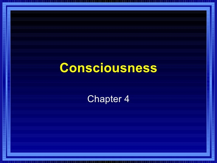 Consciousness Chapter 4