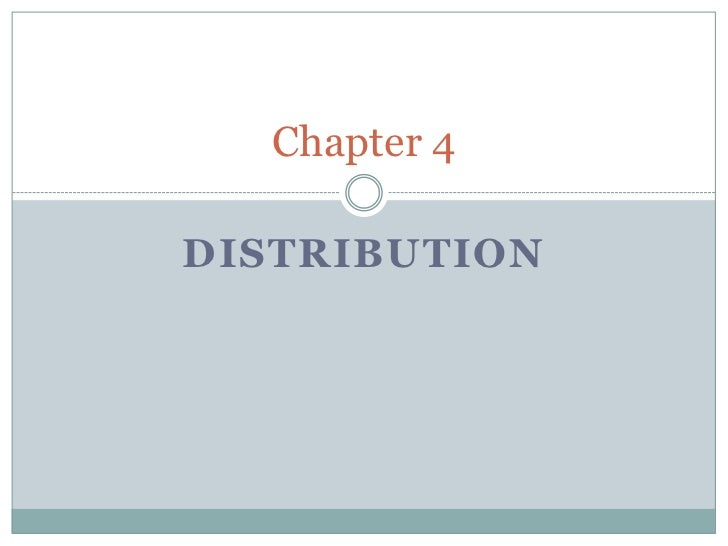 Chapter 4DISTRIBUTION