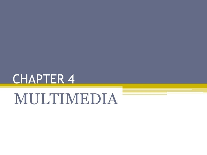 CHAPTER 4MULTIMEDIA