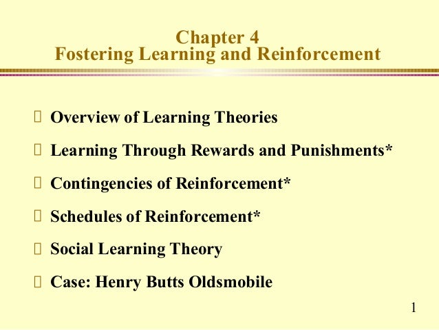 Chapter 4Fostering Learning and ReinforcementOverview of Learning TheoriesLearning Through Rewards and Punishments*Conting...