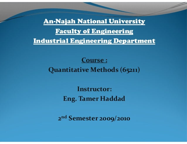 An-Najah National University      Faculty of EngineeringIndustrial Engineering Department              Course :    Quantit...