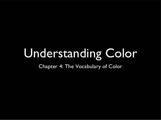 Understanding Color  Chapter 4: The Vocabulary of Color
