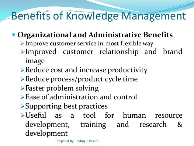 ways on how to benefit from knowledge management 10 practices from the most innovative organizations by  or even improving the ways we manage the people who  use technology to collaborate and share knowledge.