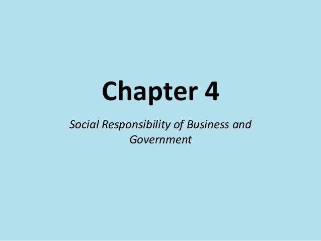 Chapter 4 Social Responsibility of Business and Government