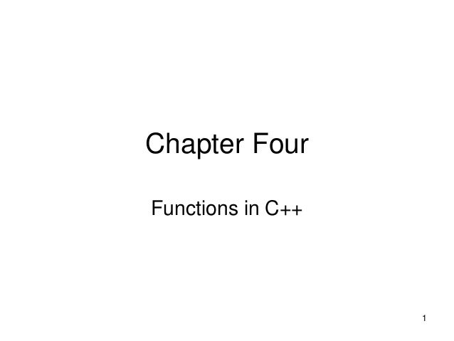 Chapter Four Functions in C++ 1