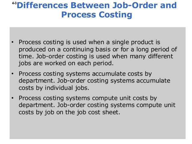 Differences Between Job Order Costing And Process Costing