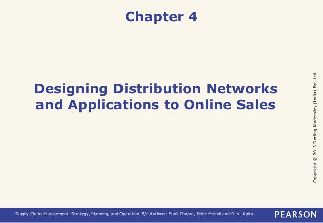 Copyright © 2013 Dorling Kindersley (India) Pvt. Ltd.  Chapter 4  Designing Distribution Networks  and Applications to Onl...