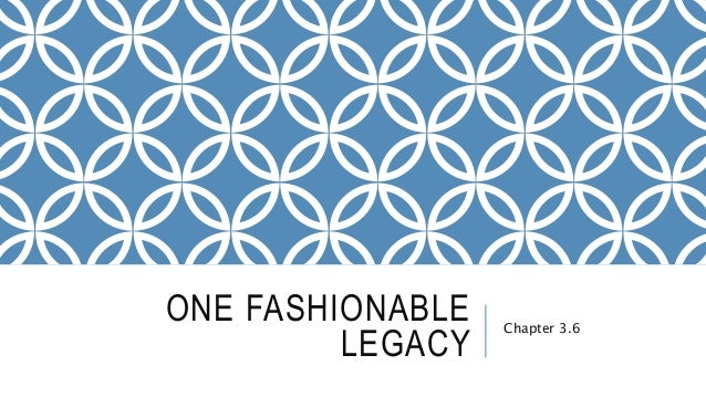 ONE FASHIONABLE LEGACY Chapter 3.6
