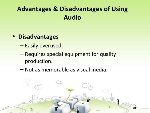 advantages and disadvantages of multimedia and singular media The present disclosure is related to systems, methods, and/or processor readable media for presenting advertisements and/or other digital content in certain.