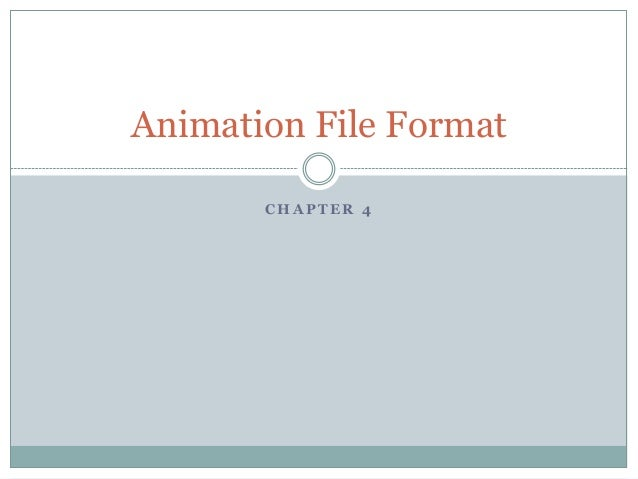 Animation File Format       CHAPTER 4