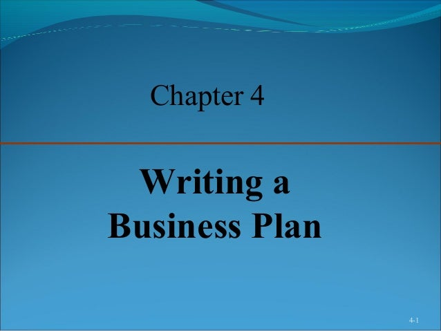 4-1 Chapter 4 Writing a Business Plan