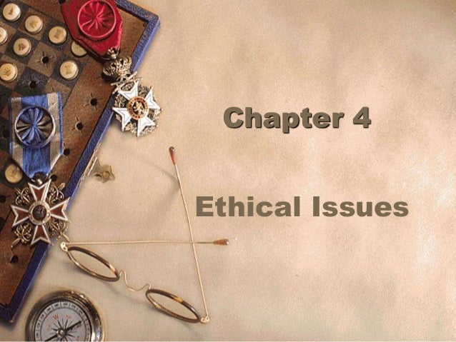 Chapter 4 Ethical Issues