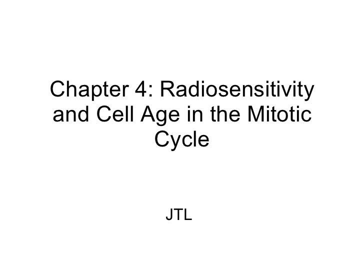 Chapter 4: Radiosensitivity and Cell Age in the Mitotic Cycle JTL
