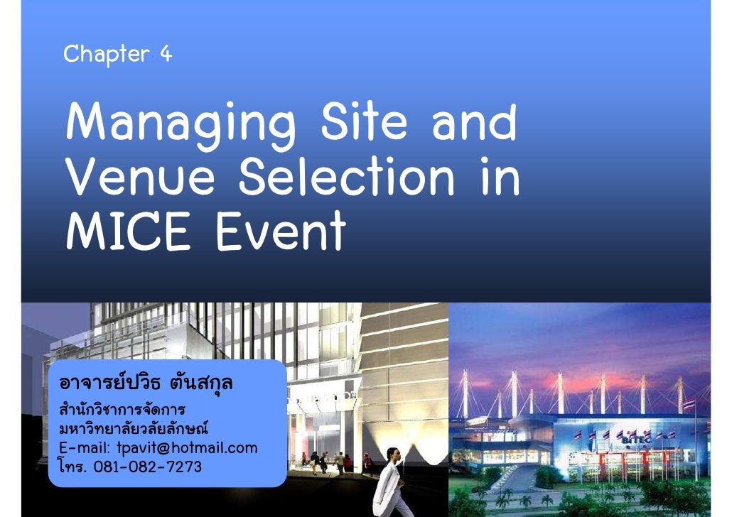 Chapter 4  Managing Site and Venue Selection in MICE Event  E-mail: tpavit@hotmail.com   . 081-082-7273                   ...