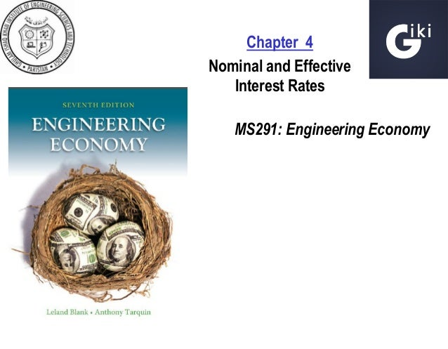 Chapter 4 Nominal and Effective Interest Rates MS291: Engineering Economy