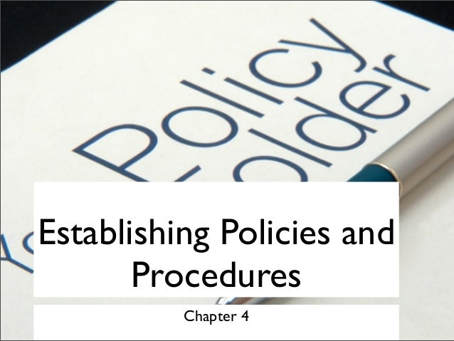 Establishing Policies and Procedures Chapter 4