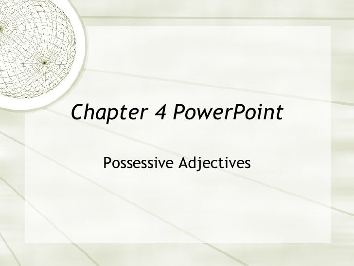 Chapter 4 PowerPoint Possessive Adjectives