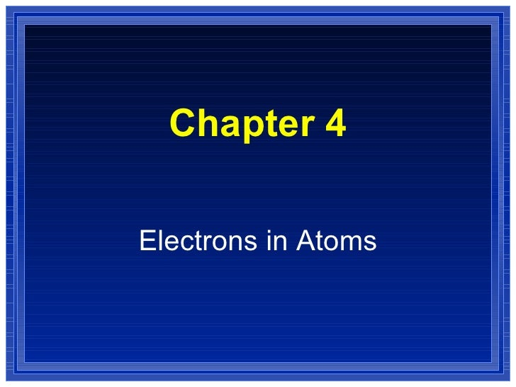 Chapter 4 Electrons in Atoms