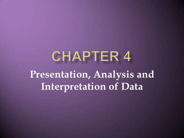 CHAPTER 4<br />Presentation, Analysis and Interpretation of Data<br />