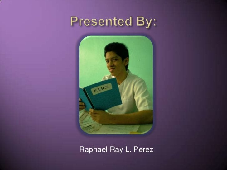 Presented By:<br />Raphael Ray L. Perez<br />
