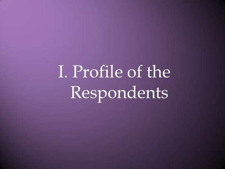 I. Profile of the Respondents<br />