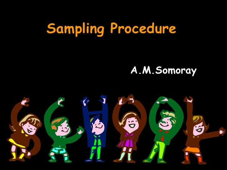 Sampling Procedure           A.M.Somoray