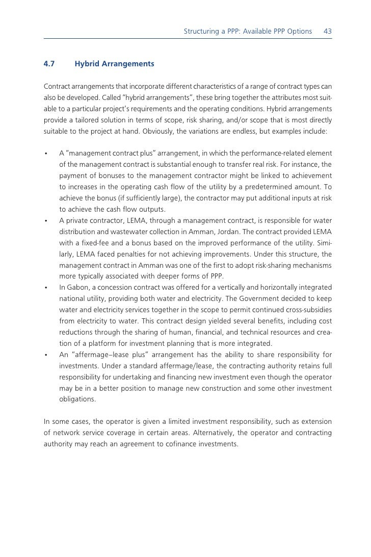 renegotiating contractual terms under ppps It was claimed by the ibrd et al (2014: 203) that there are differences between managing traditional government contracts and ppps, where the latter are described as 'long-term and complex' and, by necessity, incomplete this means that for practical reasons the spectrum of requirements and rules for all scenarios that relate to ppp.