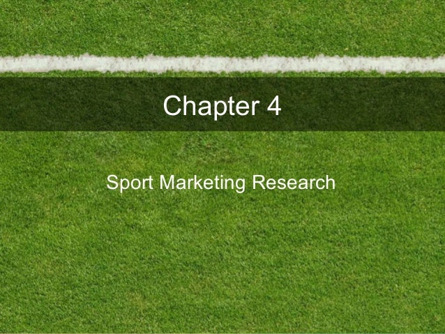 Chapter 4Sport Marketing Research