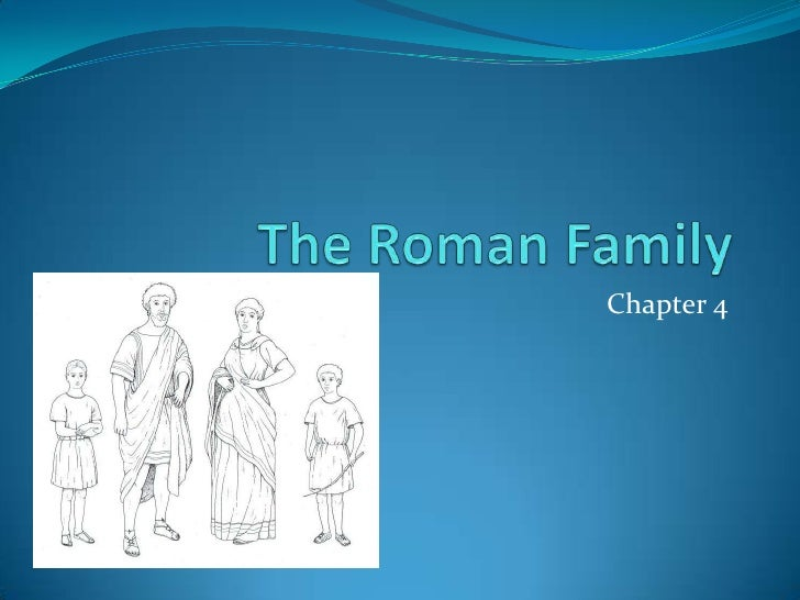 The Roman Family<br />Chapter 4<br />