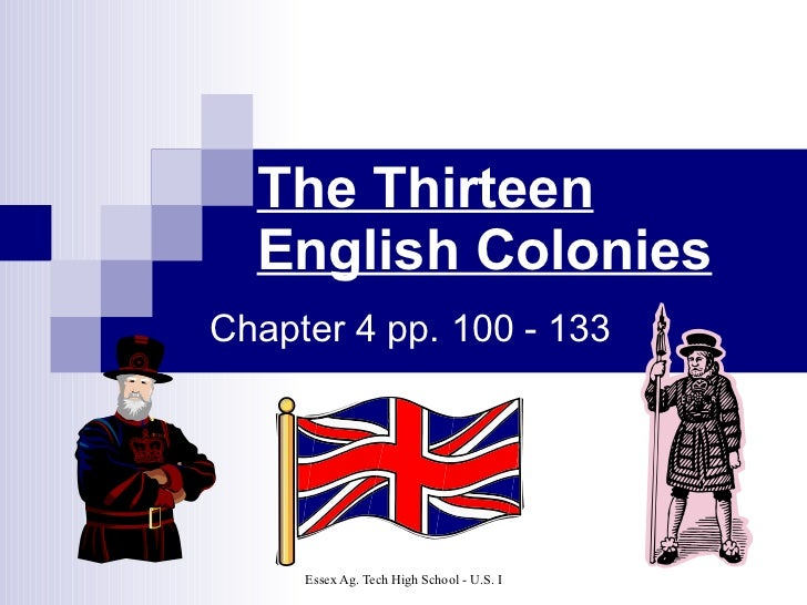 The Thirteen English Colonies Chapter 4 pp. 100 - 133