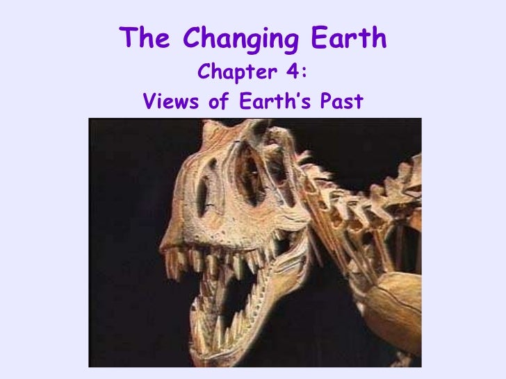 The Changing Earth Chapter 4: Views of Earth's Past