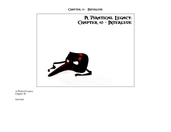Chapter 40 – InterludeA Piratical LegacyChapter 40Interlude