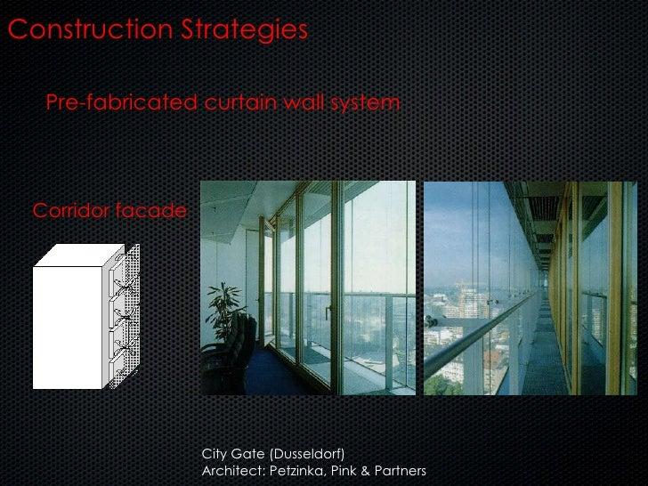 Corridor facade Construction Strategies City Gate (Dusseldorf) Architect: Petzinka, Pink & Partners Pre-fabricated curtain...