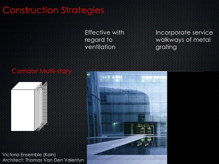 Effective with regard to ventilation Incorporate service walkways of metal grating Construction Strategies Corridor Multi-...