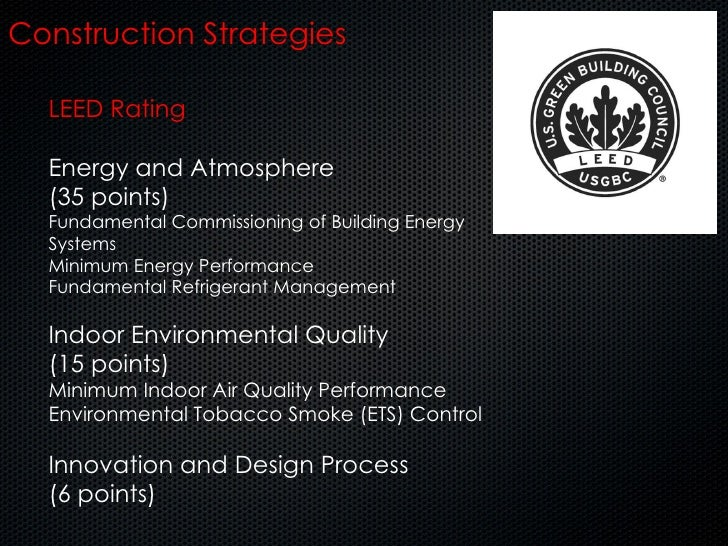 LEED Rating Energy and Atmosphere (35 points) Fundamental Commissioning of Building Energy Systems Minimum Energy Performa...