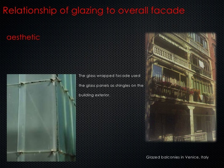 aesthetic Relationship of glazing to overall facade The glass wrapped facade used the glass panels as shingles on the buil...