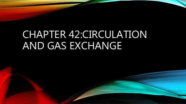 CHAPTER 42:CIRCULATION AND GAS EXCHANGE
