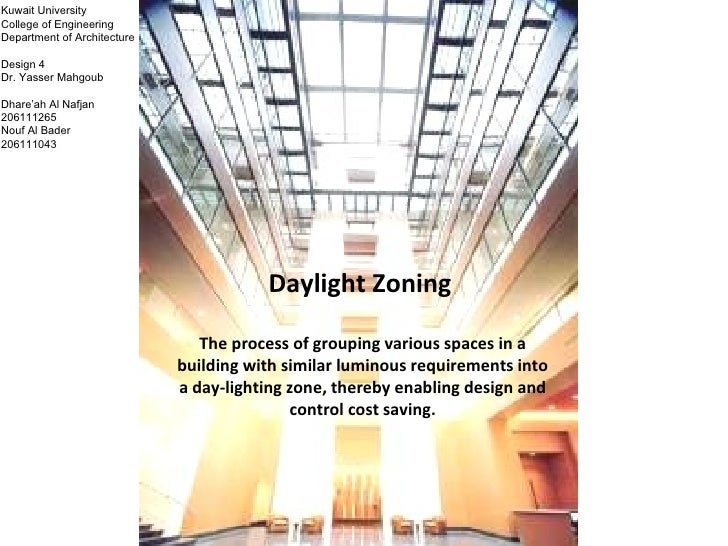 Daylight Zoning The Process Of Grouping Various Spaces In A Building With  Similar Luminous Requirements Into ...
