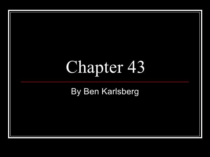Chapter 43 By Ben Karlsberg