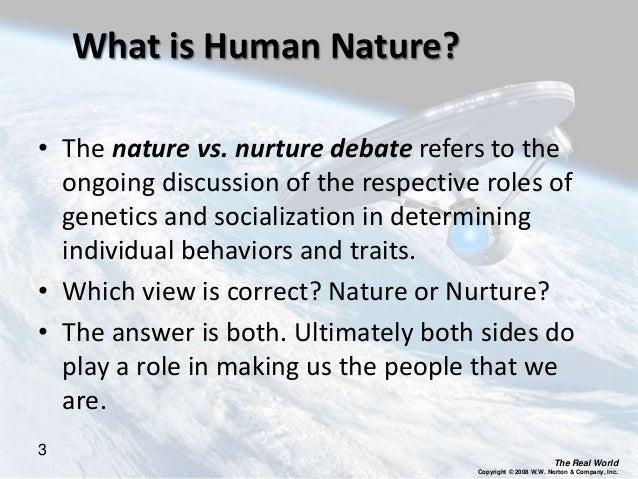 In The Nature Vs Nurture Debate Nurture Refers To