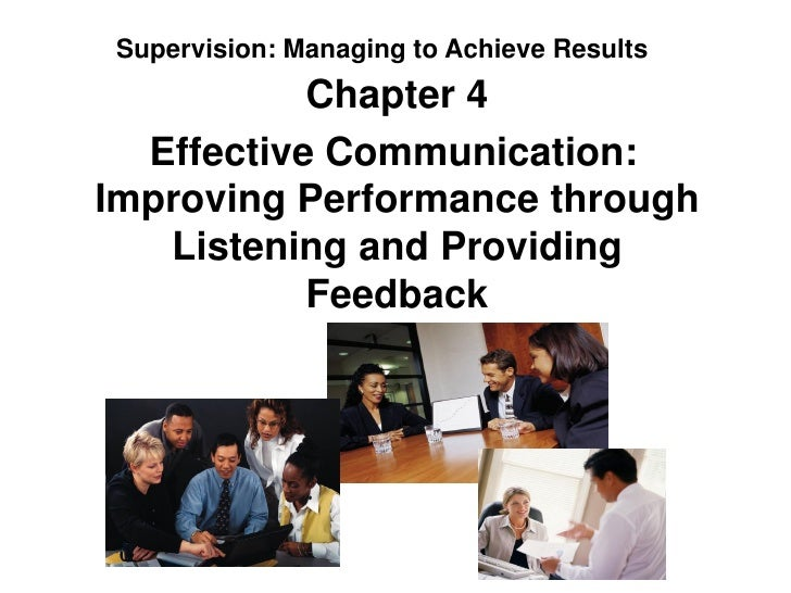 Supervision: Managing to Achieve Results           Chapter 4  Effective Communication:Improving Performance through   List...