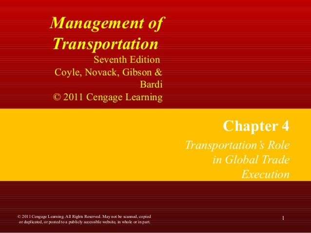 Management of Transportation Seventh Edition Coyle, Novack, Gibson & Bardi © 2011 Cengage Learning Chapter 4 Transportatio...