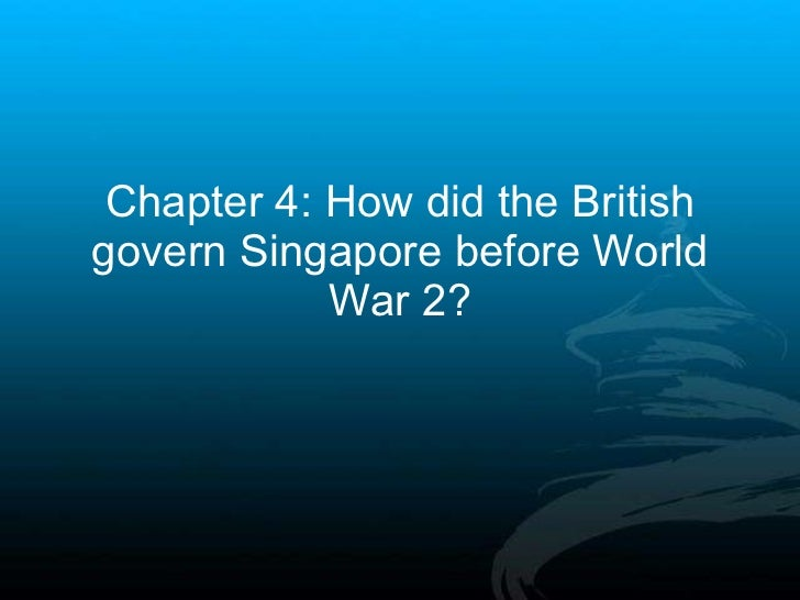 Chapter 4: How did the British govern Singapore before World War 2?
