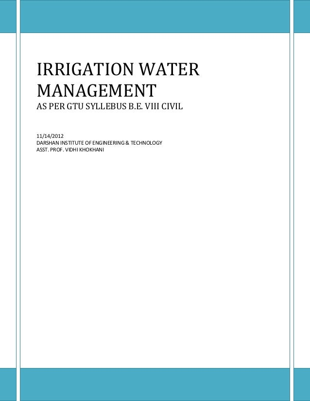 IRRIGATION WATER MANAGEMENT AS PER GTU SYLLEBUS B.E. VIII CIVIL 11/14/2012 DARSHAN INSTITUTE OF ENGINEERING & TECHNOLOGY A...