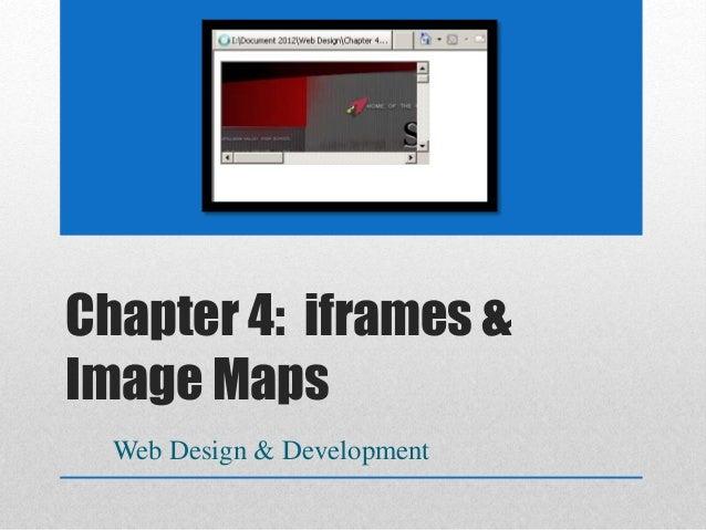 Chapter 4: iframes & Image Maps Web Design & Development