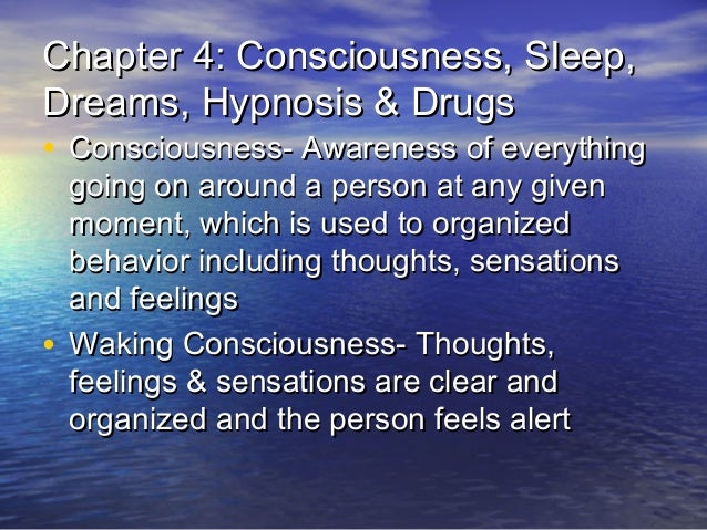 Consciousness sleep dreams hypnosis and drugs